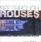 See-Through Houses