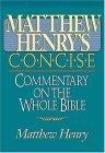 Matthew Henry's Concise Commentary On The Whole Bible Nelson's Concise Series