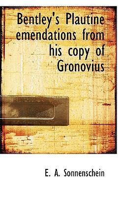 Bentley's Plautine Emendations from His Copy of Gronovius