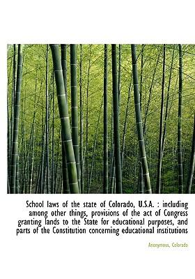 School Laws of the State of Colorado, U.S.A.