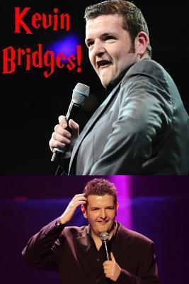 Kevin Bridges!