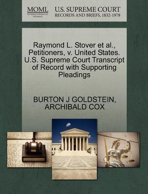 Raymond L. Stover et al., Petitioners, V. United States. U.S. Supreme Court Transcript of Record with Supporting Pleadings