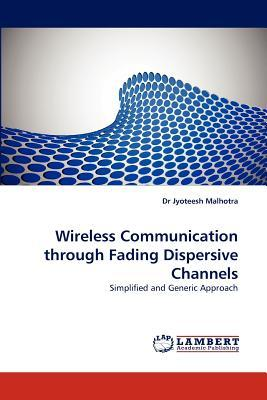 Wireless Communication through Fading Dispersive Channels