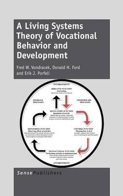 A Living Systems Theory of Vocational Behavior and Development