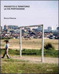Progetto e territorio. La via portoghese. Ediz. illustrata