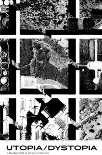 Utopia/Dystopia. A paradigm shift in art and architecture. Ediz. inglese e portoghese