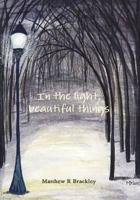 In the light,beautiful things