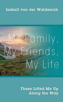 My Family, My Friends, My Life