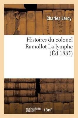 Histoires du Colonel Ramollot la Lymphe