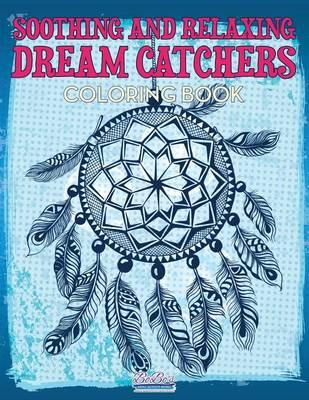 Soothing and Relaxing Dream Catchers Coloring Book