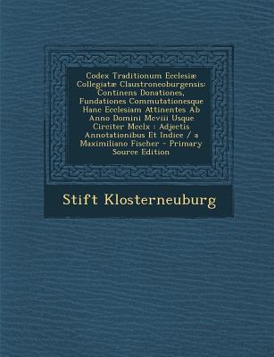 Codex Traditionum Ecclesiae Collegiatae Claustroneoburgensis