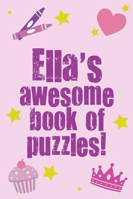 Ella's Awesome Book of Puzzles!