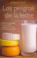 Los Peligros de la Leche = The Hazards of Milk