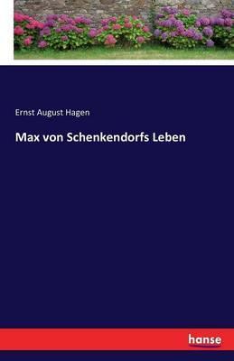 Max von Schenkendorfs Leben