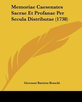 Memoriae Caesenates Sacrae Et Profanae Per Secula Distributae (1738)