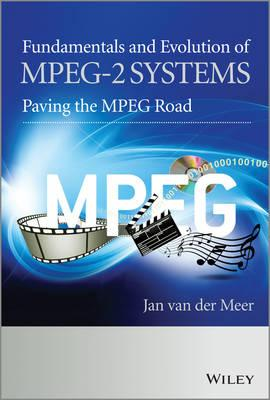 Fundamentals and Evolution of MPEG-2 Systems