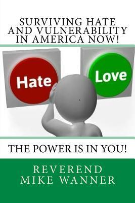 Surviving Hate and Vulnerability in America Now!