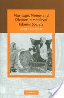 Marriage, money and divorce in Medieval Islamic society