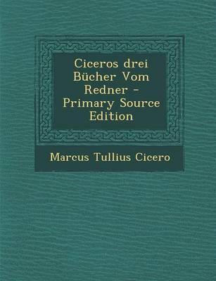 Ciceros Drei Bucher ...