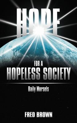 Hope for a Hopeless Society