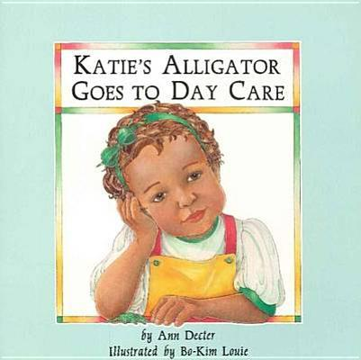 Katie's Alligator Goes to Day Care