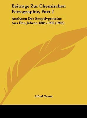 Beitrage Zur Chemischen Petrographie, Part 2