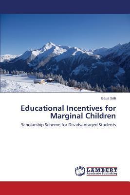 Educational Incentives for Marginal Children