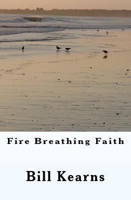 Fire Breathing Faith