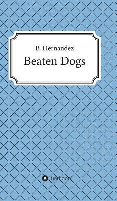 Beaten Dogs