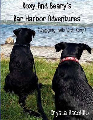 Roxy and Beary's Bar Harbor Adventures