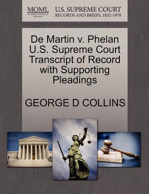 de Martin V. Phelan U.S. Supreme Court Transcript of Record with Supporting Pleadings