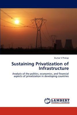 Sustaining Privatization of Infrastructure