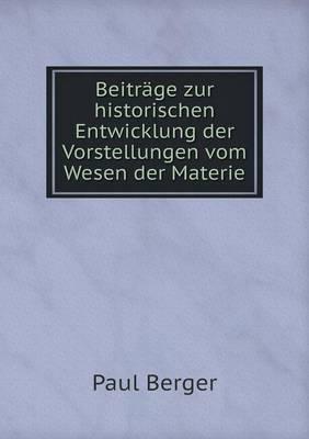 Beitrage Zur Historischen Entwicklung Der Vorstellungen Vom Wesen Der Materie