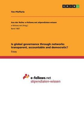 Is global governance through networks transparent, accountable and democratic?