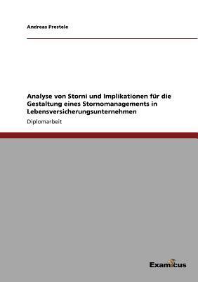 Analyse von Storni und Implikationen für die Gestaltung eines Stornomanagements in Lebensversicherungsunternehmen