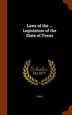 Laws of the Legislature of the State of Texas