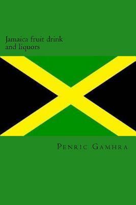 Jamaica Fruit Drink and Liquors