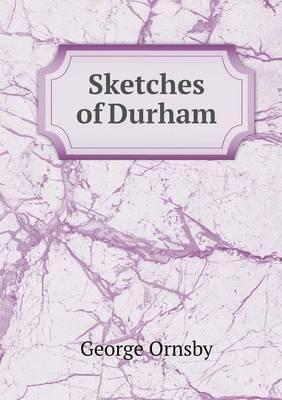 Sketches of Durham
