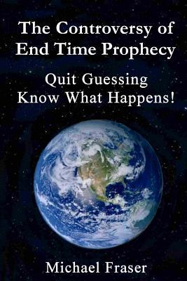 The Controversy of End Time Prophecy