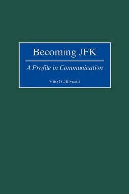 Becoming JFK