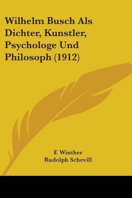 Wilhelm Busch Als Dichter, Kunstler, Psychologe Und Philosoph