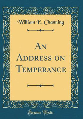 An Address on Temperance (Classic Reprint)