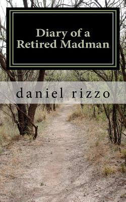 Diary of a Retired Madman