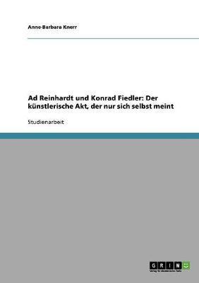 Ad Reinhardt und Konrad Fiedler