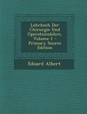Lehrbuch Der Chirurgie Und Operationslehre, Volume 1