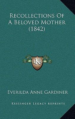Recollections of a Beloved Mother (1842)