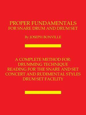 Proper Fundamentals for Snare Drum and Drum Set