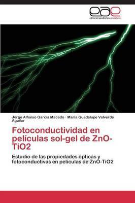 Fotoconductividad en películas sol-gel de ZnO-TiO2