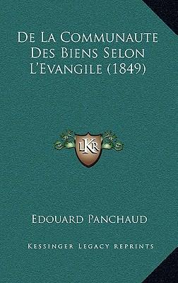 de La Communaute Des Biens Selon L'Evangile (1849)