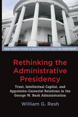 Rethinking the Administrative Presidency